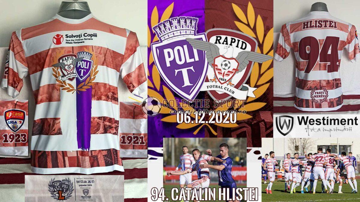 Tricou oficial de joc 6 decembrie 2020 pentru meciul Poli Timișoara - Rapid București – Westiment – 94. Cătălin Hlistei. Foto credit: facebook.com/FCRapid1923oficial/ & facebook.com/sspolitimisoara